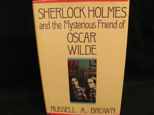 9780312022808: Sherlock Holmes and the Mysterious Friend of Oscar Wilde