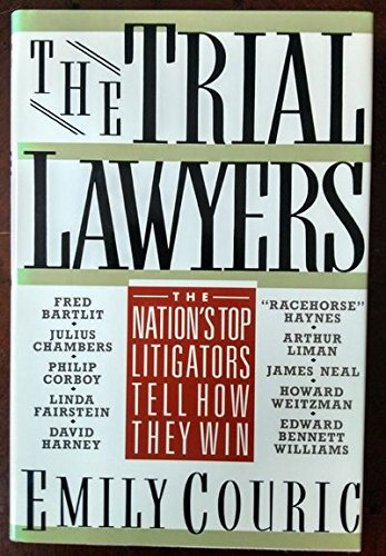 The Trial Lawyers: The Nation's Top Litigators Tell How They Win: Couric, Emily