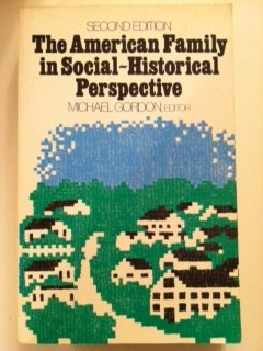 9780312023126: The American family in social-historical perspective