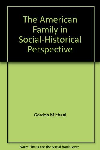 9780312023140: The American family in social-historical perspective