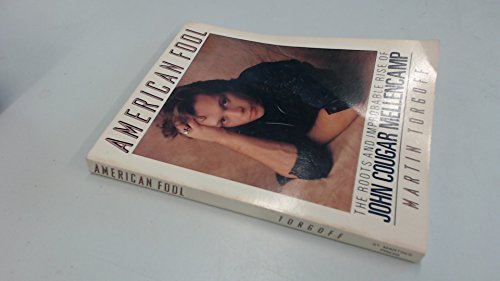 9780312023195: American Fool: The Roots and Improbable Rise of John Cougar Mellencamp