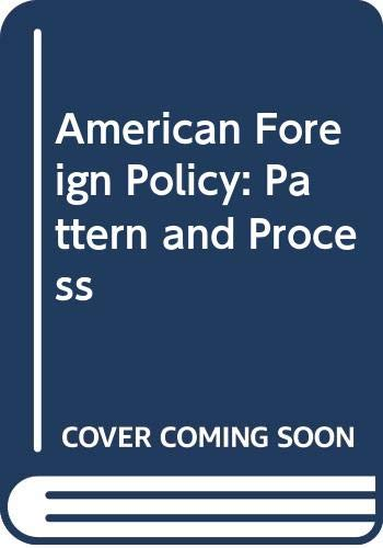 9780312023294: American Foreign Policy: Pattern and Process