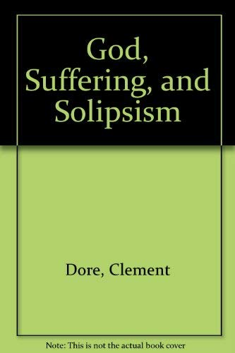 9780312023683: God, Suffering, and Solipsism