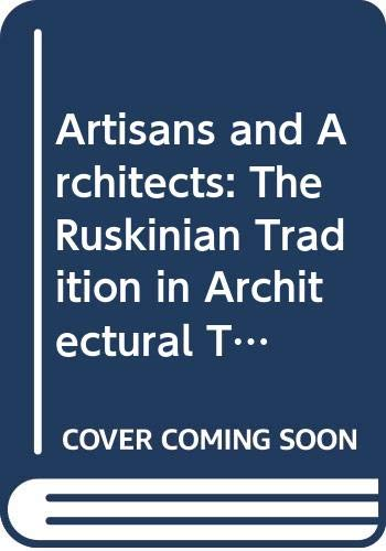 9780312023751: Artisans and Architects: The Ruskinian Tradition in Architectural Thought