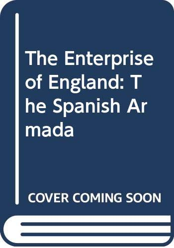 9780312024017: The Enterprise of England: The Spanish Armada