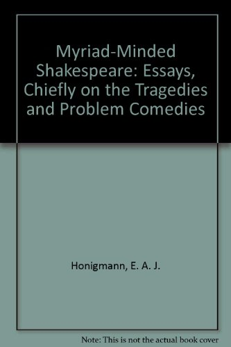 9780312024406: Myriad-Minded Shakespeare: Essays, Chiefly on the Tragedies and Problem Comedies