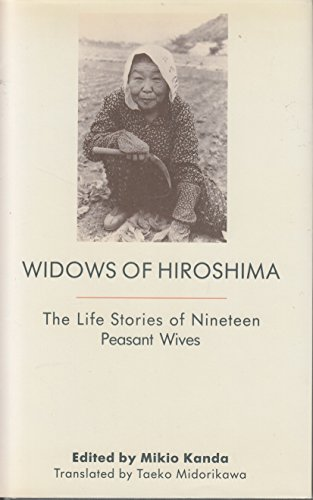 Widows of Hiroshima: The Life Stories of Nineteen Peasant Wives