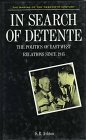 9780312024659: In Search of Detente: The Politics of East-West Relations Since 1945 (The Making of the 20th Century)