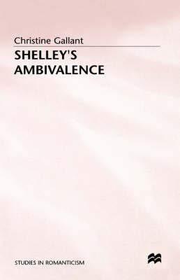 9780312024710: Shelley's Ambivalence