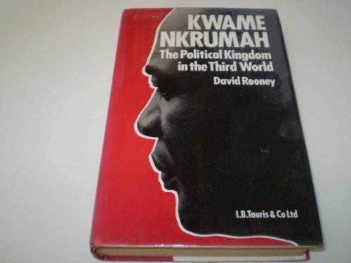 9780312024796: Kwame Nkrumah: The Political Kingdom in the Third World