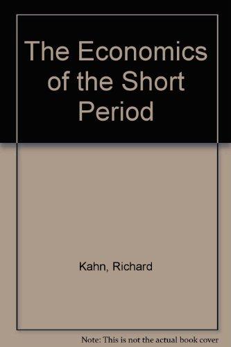 9780312025168: The Economics of the Short Period