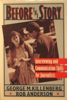 Before The Story: Interviewing And Communication Skills For Journalists