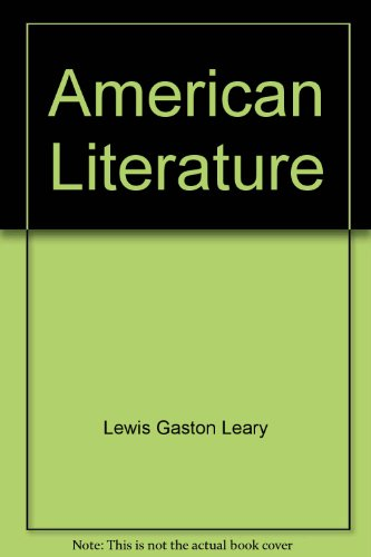 American Literature: A Study and Research Guide: Leary, Lewis Gaston