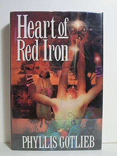 HEART OF RED IRON: Gotlieb, Phyllis