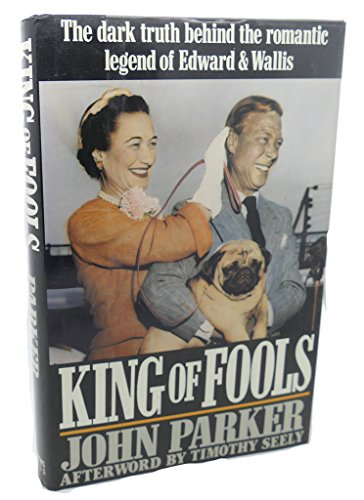 King of Fools: The Dark Truth Behind: Parker, John; Seely,