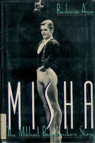 9780312026103: Misha!: The Mikhail Baryshnikov Story