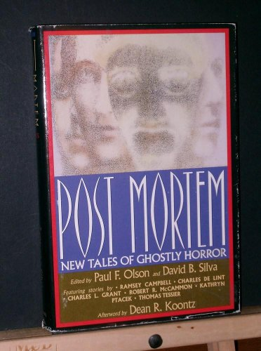 POST MORTEM: NEW TALES OF GHOSTLY HORROR: Olson, Paul F, and David B. Silva., editors