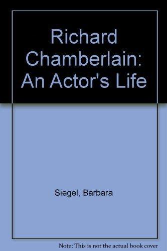 9780312026356: Richard Chamberlain: An Actor's Life