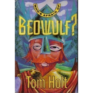 Who's Afraid of Beowulf?: Holt, Tom
