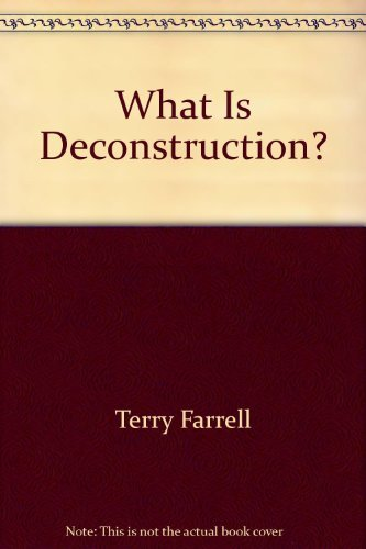 What Is Deconstruction?: Farrell, Terry, Norris,