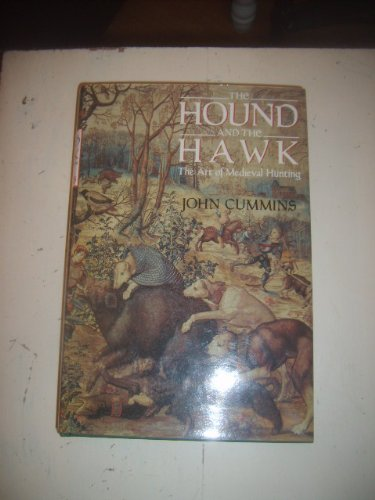 9780312027162: The Hound and the Hawk: The Art of Medieval Hunting