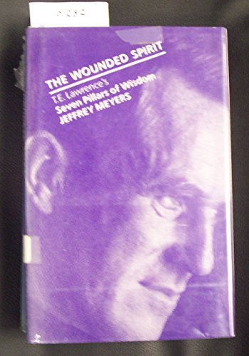 9780312027216: The Wounded Spirit: T.E. Lawrence's Seven Pillars of Wisdom