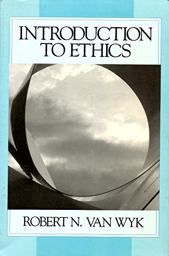 Introduction to Ethics: Van Wyk, Robert
