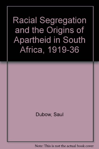 9780312027742: Racial Segregation and the Origins of Apartheid in South Africa, 1919-36