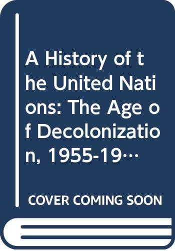 9780312027872: 2: A History of the United Nations: The Age of Decolonization, 1955-1965