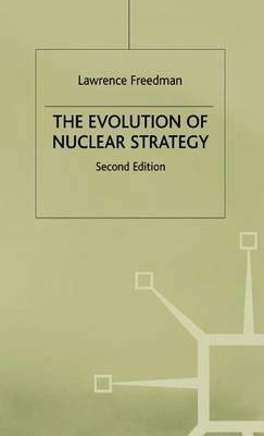 9780312028176: The Evolution of Nuclear Strategy