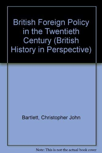 9780312028442: British Foreign Policy in the Twentieth Century (British History in Perspective)
