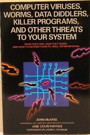 9780312028893: Computer viruses, worms, data diddlers, killer programs, and other threats to your system: What they are, how they work, and how to defend your PC, Mac, or mainframe
