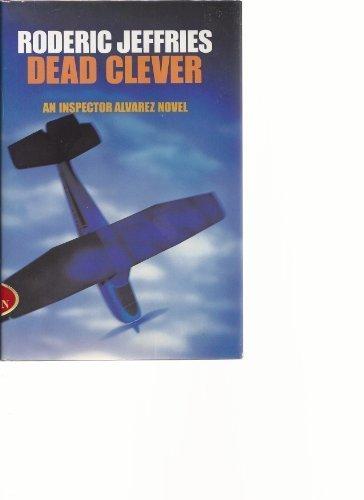 9780312028992: Dead Clever: An Inspector Alvarez Novel