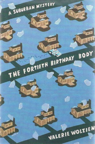 The Fortieth Birthday Body: A Suburban Mystery (0312029179) by Valerie Wolzien