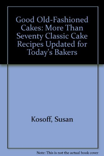 9780312029227: Good Old-Fashioned Cakes