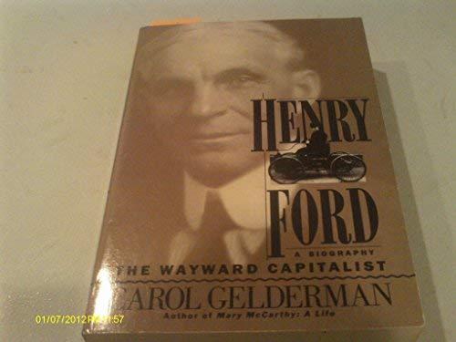 9780312029289: Henry Ford: The Wayward Capitalist