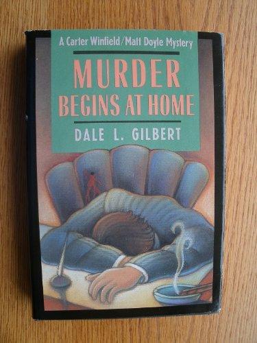 Murder begins at home: Dale L Gilbert
