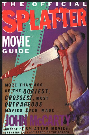 9780312029586: The Official Splatter Movie Guide