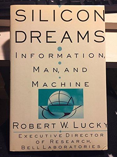 9780312029609: Silicon Dreams: Information, Man, and Machine
