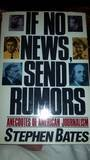 9780312029654: If No News, Send Rumors: Anecdotes of American Journalism