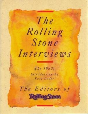 The Rolling Stone Interviews: The 1980s: Rolling Stone (San