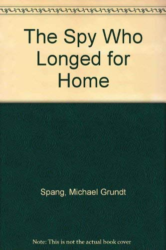9780312029869: The Spy Who Longed for Home