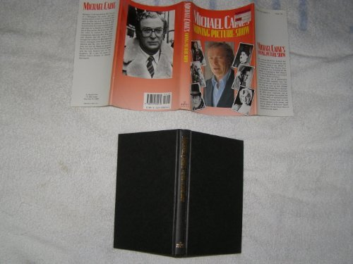 Michael Caine's Moving Picture Show: Caine, Michael