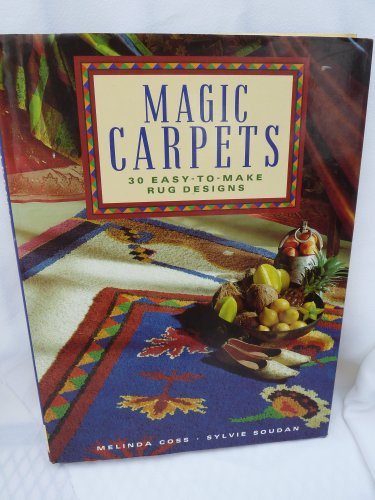 Magic Carpets: 30 Easy-To-Make Rug Designs (0312030274) by Melinda Coss; Sylvie Soudan