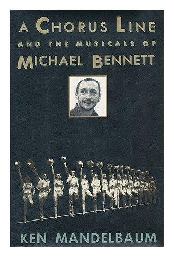9780312030612: A Chorus Line and the Musicals of Michael Bennett