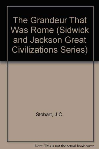 9780312031015: The Grandeur That Was Rome (Sidwick and Jackson Great Civilizations Series)