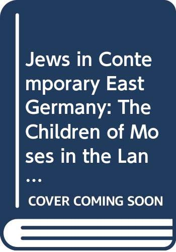 9780312031183: Jews in Contemporary East Germany: The Children of Moses in the Land of Marx (English and German Edition)