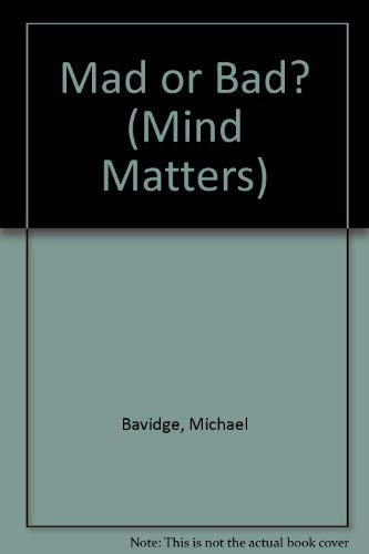 Mad or Bad? (Mind Matters): Michael Bavidge