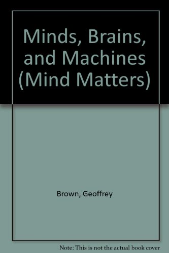 9780312031442: Minds, Brains, and Machines (Mind Matters)