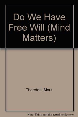 9780312031466: Do We Have Free Will (Mind Matters)